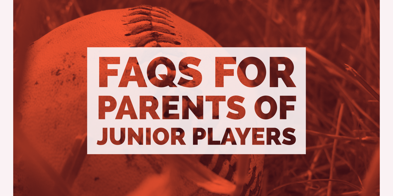 FAQs for parents of junior players