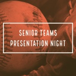 Senior teams: Presentation night