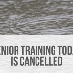 Training today is cancelled