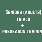 Seniors (adults – 15 and older) trials and preseason training