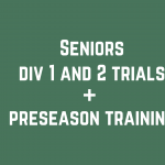 Seniors (15 and older) division 1 and 2 trials and preseason training