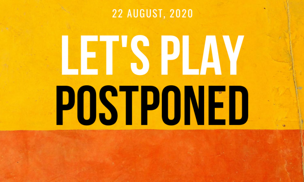 """Let's Play"" postponed"